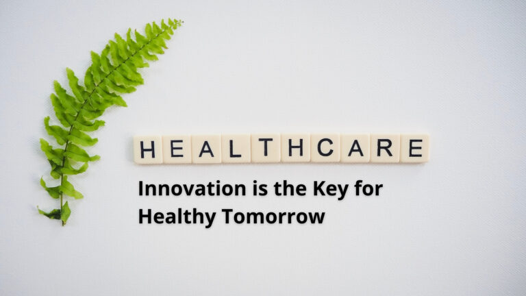 Innovation in Healthcare: Key to a Healthy Tomorrow