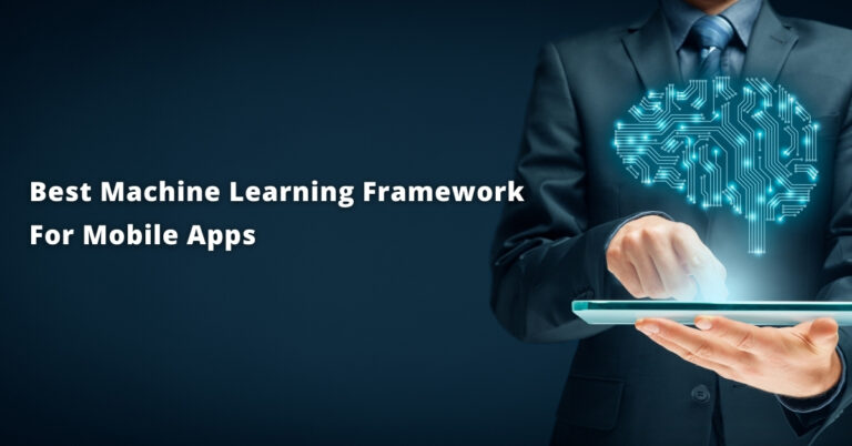 The Best ML Frameworks and Mobile App Ideas