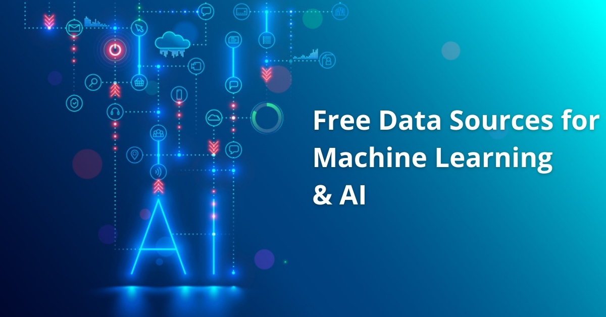 Free Data Sources for Machine Learning and AI